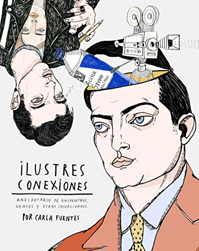 Ilustres conexiones: Anecdotario de encuentros, genios y otras casualidades (Ilustración)
