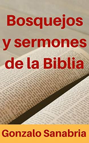 Bosquejos y Sermones de la Biblia: Temas para predicar