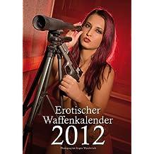 Erotischer Waffenkalender 2012