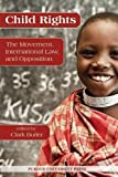 Child Rights: The Movement, International Law and Opposition