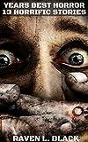 The Years Best Horror Stories: 13 Horrific Horror Stories (Volume 1)