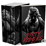 Dirty Riders (L'Intégrale): (New Romance, Bad Boy, Suspense, MC,Alpha Male, Thriller, Roman pour Adultes)