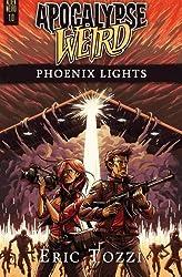 Apocalypse Weird: Phoenix Lights (Alien Weird) (Volume 1) by Eric Tozzi (2015-10-21)