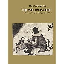 Die Weltkomödie - Werkverzeichnis der Druckgrafik in 2 Bänden