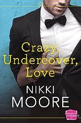 Crazy, Undercover, Love (Harperimpulse Contemporary Romance)