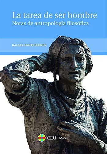 La tarea de ser hombre. Notas de antropología filosófica (Textos Docentes)
