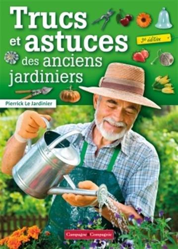 Trucs et astuces des anciens jardiniers par Pierrick le Jardinier