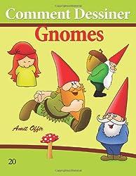 Comment Dessiner: Gnomes: Livre de Dessin: Apprendre Dessiner