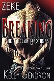 ZEKE (Breaking the Declan Brothers, #3)