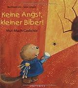Keine Angst, kleiner Biber!: Mut-Mach-Gedichte