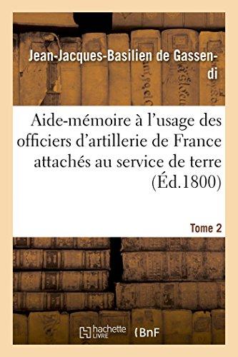Aide-mémoire à l'usage des officiers d'artillerie de France attachés au service de terre, T2, 3e éd.