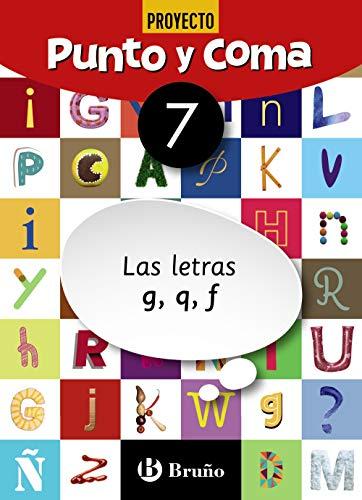 Punto y Coma Lengua 7 Las letras g, q, f (Castellano - Material Complementario - Cuadernos De Lengua Primaria)