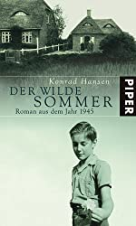 Der wilde Sommer: Roman aus dem Jahr 1945