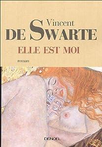 vignette de 'Elle est moi (Vincent de Swarte)'