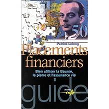 Placements financiers : Bien utiliser la Bourse, la pierre et l'assurance vie