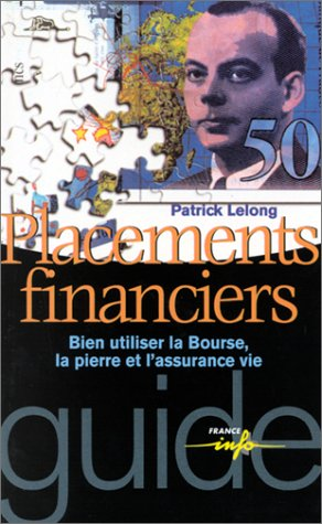 Placements financiers : Bien utiliser la...