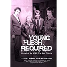 Young Flesh Required: Growing Up With The Sex Pistols