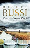 Das verlorene Kind: Roman von Michel Bussi