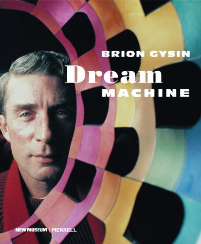 Brion Gysin: Dream Machine por Laura Hoptman
