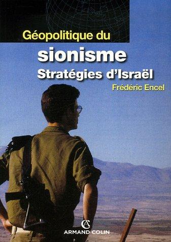 Géopolitique du sionisme : Stratégies d'Israël par Frédéric Encel