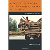 A Social History of Iranian Cinema, Volume 4: The Globalizing Era, 1984–2010 (Social History of Iranian Cinema (Paperback))