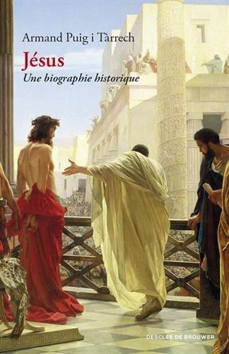 Jésus: Une biographie historique par Armand Puig i Tàrrech
