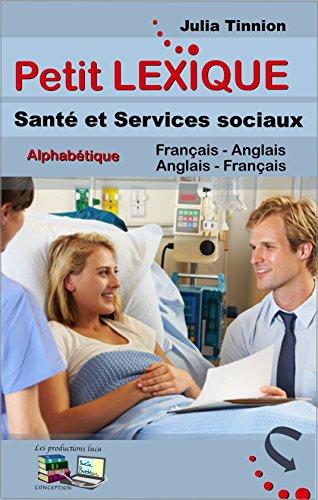 Petit LEXIQUE Santé et Services sociaux Alphabétique par Julia Tinnion