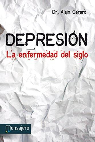 DEPRESIÓN. La enfermedad del siglo por ALAIN GERARD