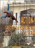 Action ! Cascades & cascadeurs à l'écran
