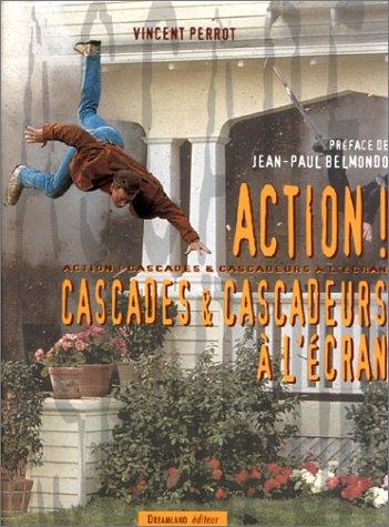 ACTION ! Cascades & Cascadeurs à l'écran par Vincent Perrot