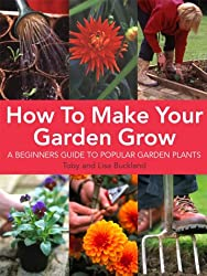 How to Make Your Garden Grow: A Beginner's Guide to Popular Garden Plants