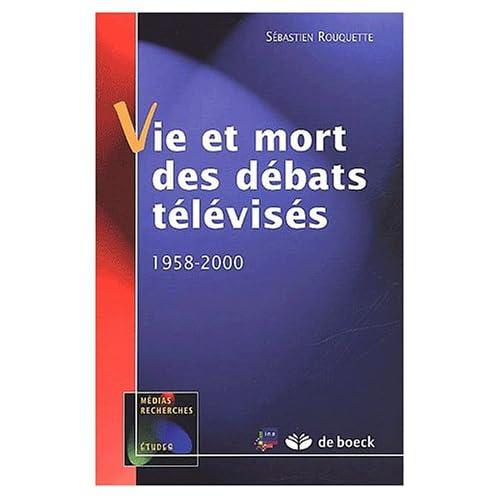 Vie et mort des débats télévisés. 1958-2000