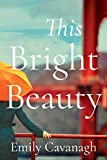 This Bright Beauty by Emily Cavanagh