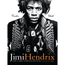 The Stories Behind Every Song: Jimi Hendrix - Voodoo Chile