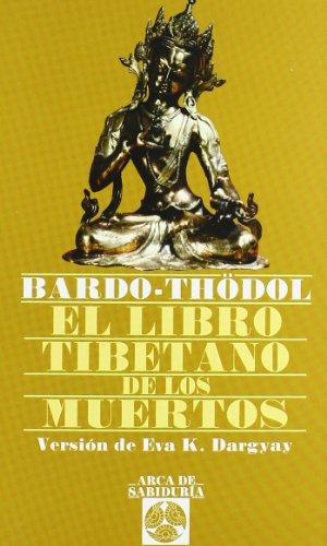 Libro Tibetano De Los Muertos (Arca de Sabiduría) por Eva K. Dargyay