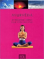 Ayurvéda. Un programme complet pour votre bien-être