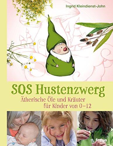 SOS Hustenzwerg: Ätherische Öle und Kräuter für Kinder von 0-12 (0 Tee)