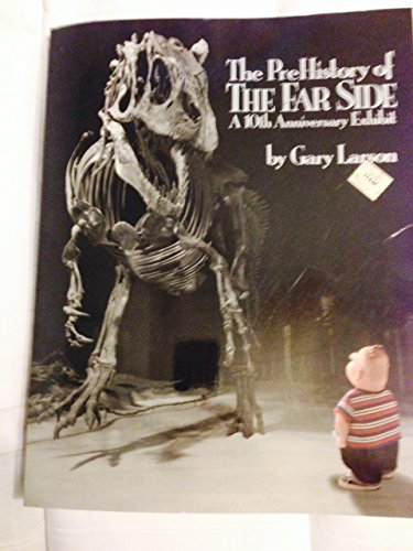 The PreHistory of the Far Side a 10th Anniversary Exhibit