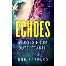 Echoes: Stories From Outer Earth: Stories From Outer Earth