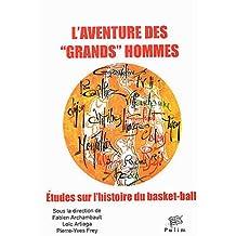 L'aventure des : Etudes sur l'histoire du basket-ball