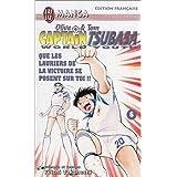Olive & Tom, Captain Tsubasa World Youth, tome 6 : Que les lauriers de la victoire se posent sur toi !!