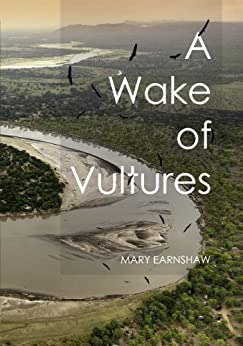 A Wake of Vultures by [Earnshaw, Mary]
