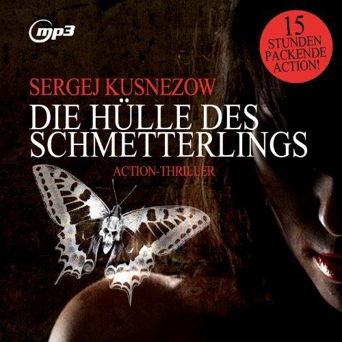 Die H??lle des Schmetterlings,Thriller.Mp3 Version by Stephan Dierichs