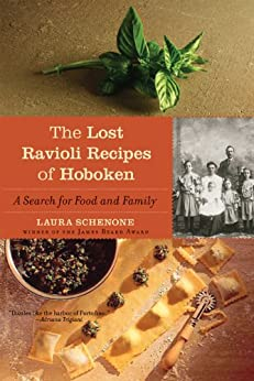 The Lost Ravioli Recipes of Hoboken: A Search for Food and Family by [Schenone, Laura]