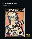 Degenerate Art: The Attack on Modern Art in Nazi Germany 1937