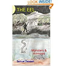 THE EEL: Monsters & minnows