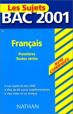 Sujets Bac 2001 Non Corrigés - Français toutes séries par Itti