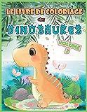 Le livre de coloriage des Dinosaures Volume 3: 30 autres dessins de petits dinosaures mignons comme tout pour les enfants de 3 à 10 ans