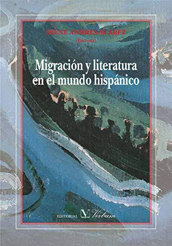 Migración y literatura en el mundo hispánico por Irene Andrés-Suárez