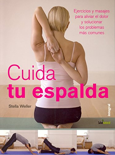 Cuida tu espalda (OTROS INTEGRAL) por Stella Weller